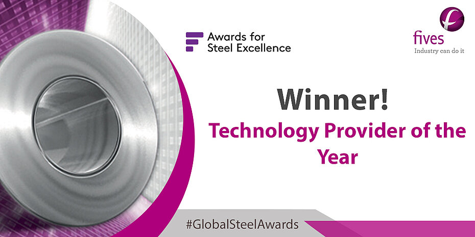 Fives was awarded by Fastmarkets Global Awards for Steel Excellence